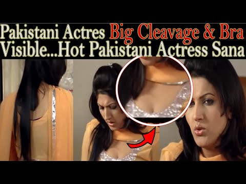 Big Boobs of Pakistani Actress Sana Fakhar | Cleavage and Bra visible also